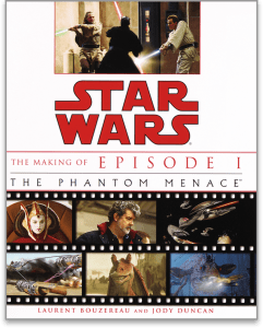 Image of book cover for STAR WARS: THE MAKING OF EPISODE 1 THE PHANTOM MENACE by Laurent Bouzereau and Jody Duncan