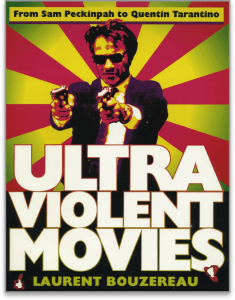 Image of book cover for ULTRAVIOLENT MOVIES by Laurent Bouzereau