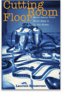 Image of the book cover for the CUTTING ROOM FLOOR by Laurent Bouzereau.