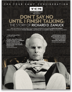 Image of Movie poster for DON'T SAY NO UNTIL I FINISH TALKIING: THE STORY OF RICHARD D. ZANUCK directed by Laurent Bouzereau